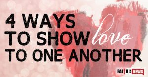 4 Ways To Show Love To One Another