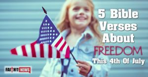 5 Bible Verses About Freedom This 4th Of July