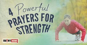 4 Powerful Prayers for Strength