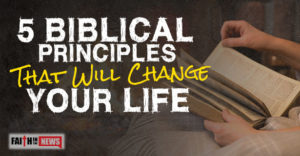 5 Biblical Principles That Will Change Your Life