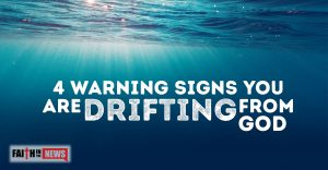 4 Warning Signs You Are Drifting From God