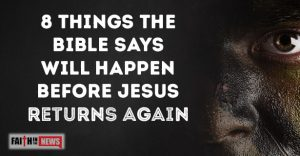 8 Things The Bible Says Will Happen Before Jesus Returns Again