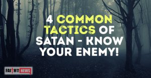 4 Common Tactics Of Satan - Know Your Enemy!