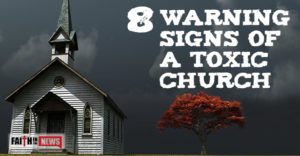 8 Warning Signs Of A Toxic Church