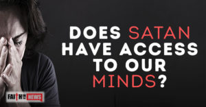 Does Satan Have Access to Our Minds?