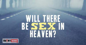 Will There Be Sex in Heaven?
