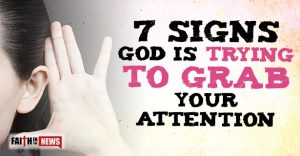 7 Signs God Is Trying To Grab Your Attention