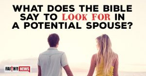 What Does The Bible Say To Look For In A Potential Spouse?