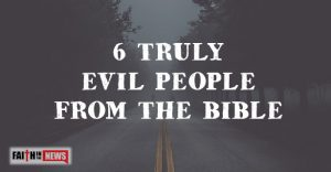 6 Truly Evil People From The Bible
