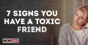 7 Signs You Have A Toxic Friend