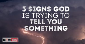 3 Signs God Is Trying To Tell You Something