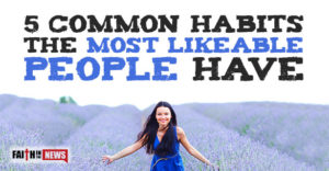 5 Common Habits The Most Likeable People Have